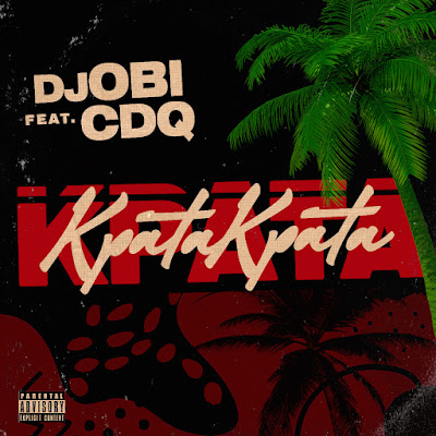 Download DJ Obi ft. CDQ - Kpata Kpata Mp3
