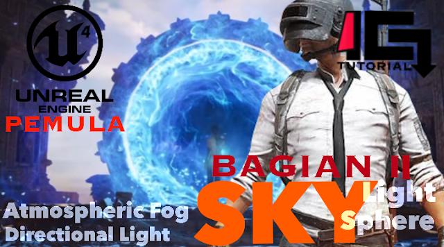 Tutorial Unreal Engine 4 Pemula Bagian II - Sky