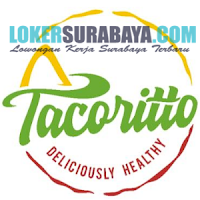 We Are Hiring at Tacoritto Deliciously Healthy Surabaya November 2019