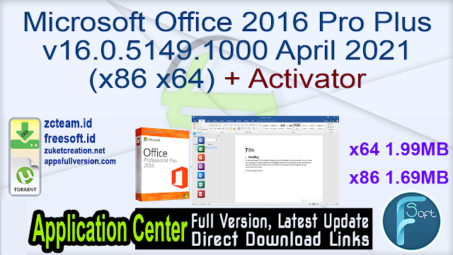 Microsoft Office 2016 Pro Plus v16.0.5149.1000 April 2021 (x86 x64) + Activator_ ZcTeam.id