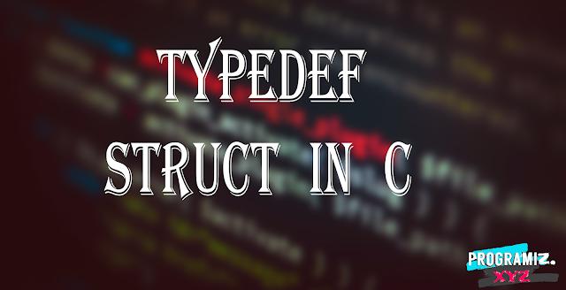 Typedef Struct in C  || Typedef Struct C Programming Language