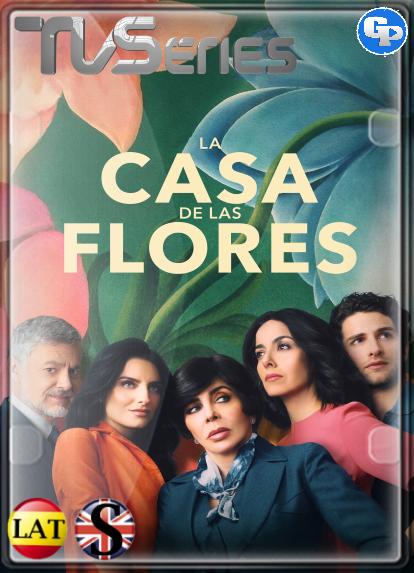 La Casa de las Flores (Temporada 1) HD 1080P LATINO/INGLES