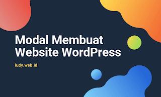 Berapa Modal Awal Untuk Membangun Website Menggunakan WordPress?