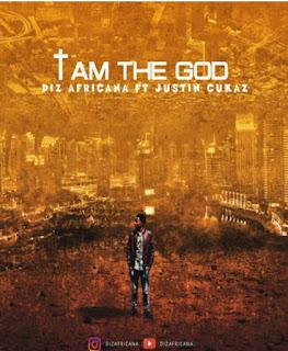 Download Audio | Diz Africana ft just cukas - I am the god  mp3