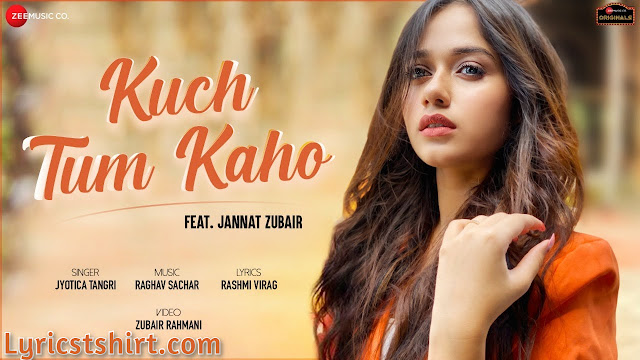 Kuch Tum Kaho Lyrics In Hindi