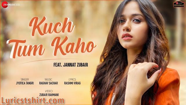 Kuch Tum Kaho Lyrics In Hindi