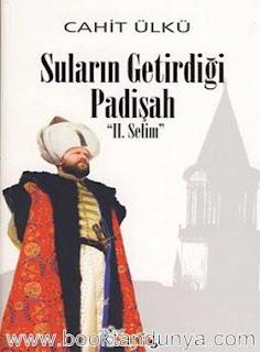 Cahit Ülkü - Suların Getirdiği Padişah 2. Selim