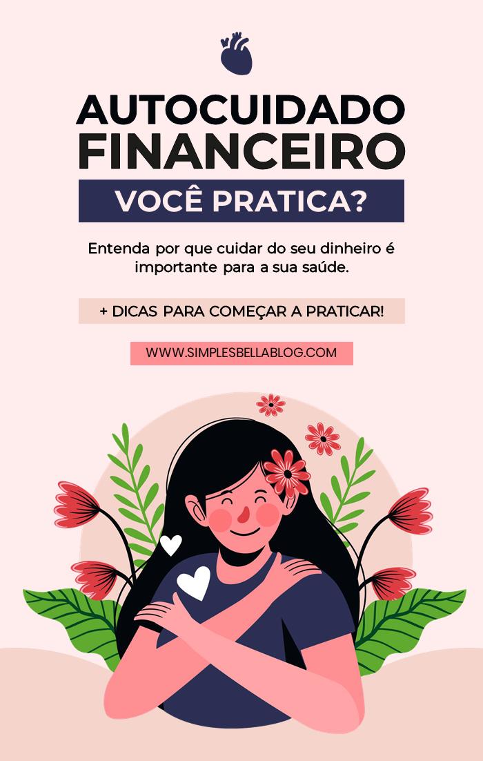 Autocuidado Financeiro: você pratica? Entenda por que é importante!