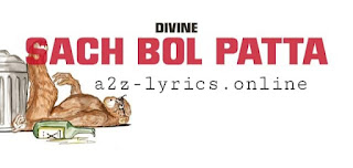 सच बोल पत्ता Sach Bol Patta Lyrics in Hindi - Divine