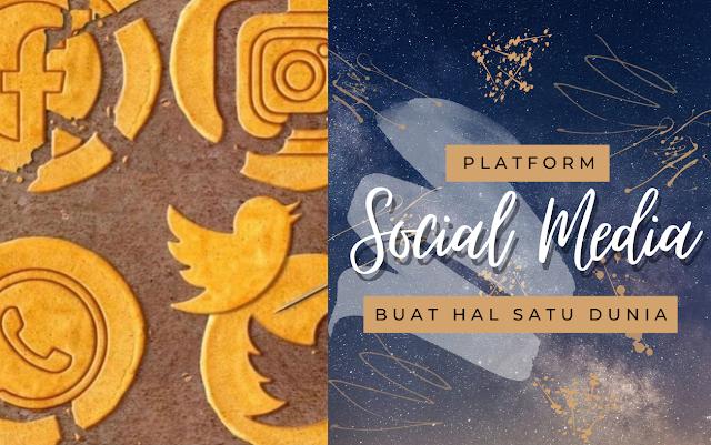 Platform social media buat hal satu dunia