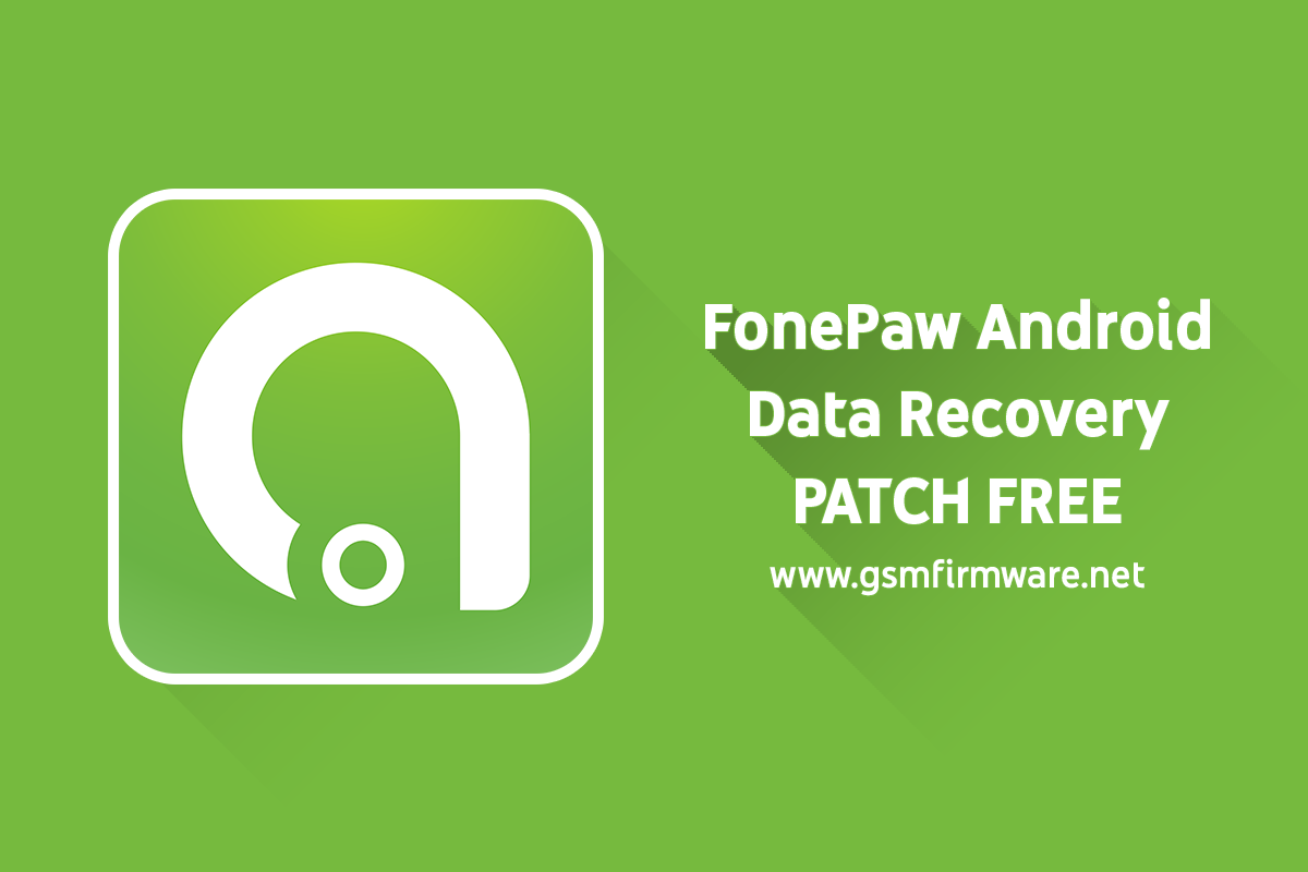 https://www.gsmfirmware.net/2020/05/fonepaw-android-data-recovery.html