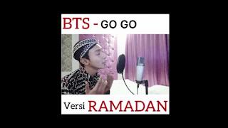 Lirik Lagu Go Go (Versi Ramadan) Ayok Puasa - Alif Rizky BTS