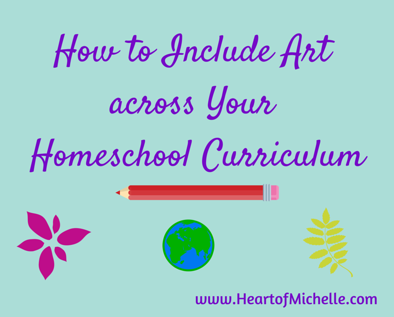 A couple of ideas to help you include art across your homeschool curriculum. www.HeartofMichelle.com