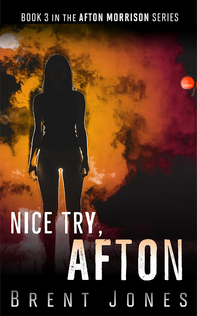 Nice Try, Afton (Afton Morrison Book 3) by Brent Jones