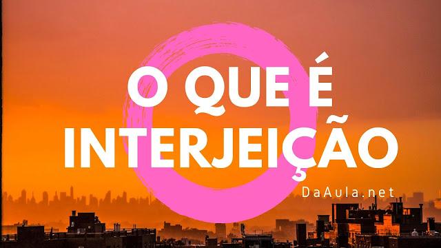 Língua Portuguesa: O que é Interjeição