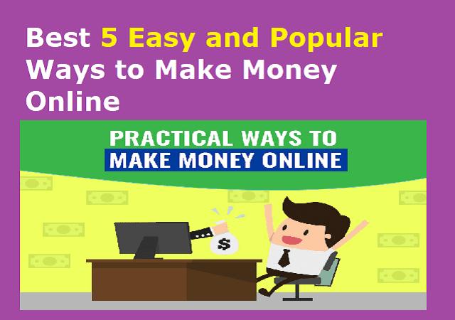 Best 5 Easy and Popular Ways to Make Money Online