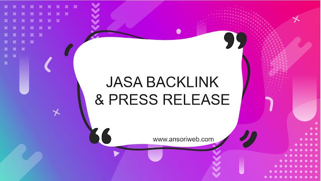Jasa Backlink & Press Release Media Nasional Murah Berkualitas