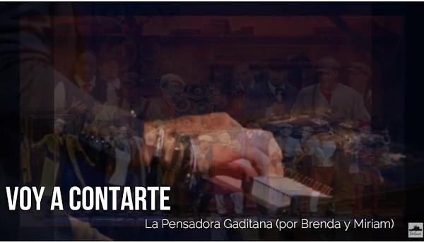 """Pasodoble con LETRA """"Voy a contarte"""". Comparsa """"La Pensadora Gaditana"""" por Brenda y Miriam"""