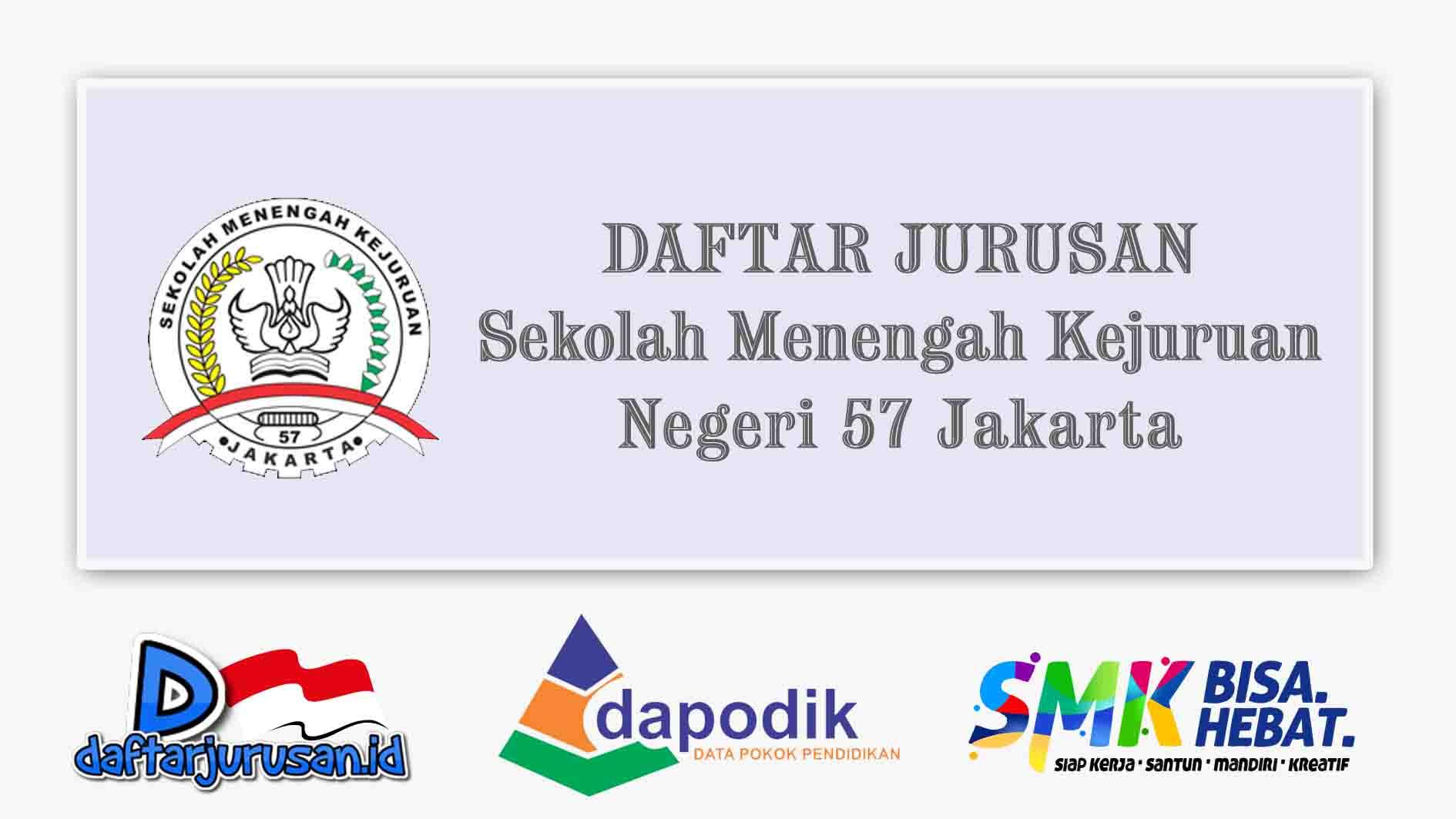 Daftar Jurusan SMK Negeri 57 Jakarta Selatan
