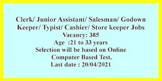Clerk/ Junior Assistant/ Salesman/ Godown Keeper/ Typist/ Cashier/ Store keeper Jobs