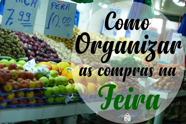 Como Organizar as Compras de Alimentos na Feira