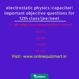 electrostatic physics (capacitor) important objective question for 12th class/jee/neet, chapter wise 12 th class/jee/neet math important question