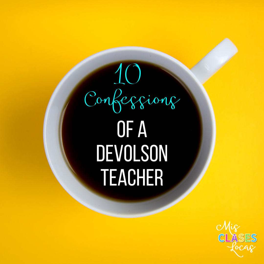 10 Confessions of a DEVOLSON Teacher - shared by Mis Clases Locas