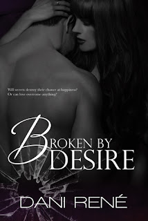 Broken by Desire by Dani Rene