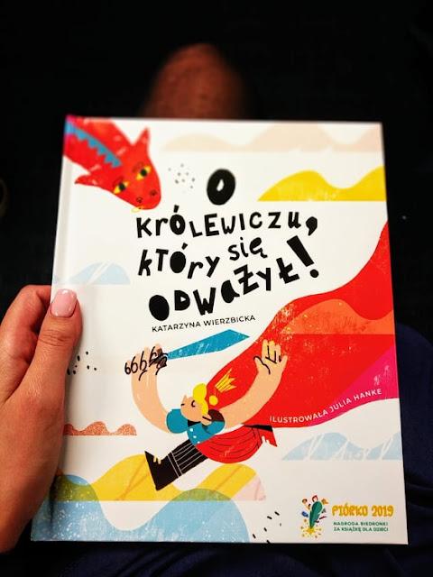 """O królewiczu, który się odważył"""" Katarzyna Wierzbicka, recenzja, Piórko 2019, finalistka, Madka roku,"""