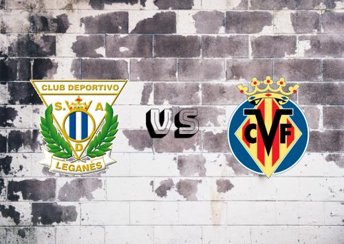CD Leganés vs Villarreal  Resumen