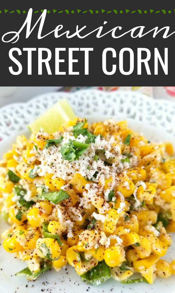 An easy recipe for Esquites - or Mexican Street Corn - served off the cob as a side dish or warm salad with Mexican crumbling cheese, a creamy spread, fresh cilantro and chili powder.