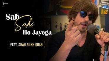 Sab Sahi Ho Jayega Lyrics - Shah Rukh Khan