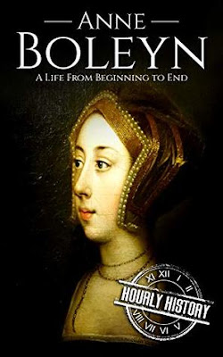 Review: Anne Boleyn: A Life From Beginning to End by Hourly History