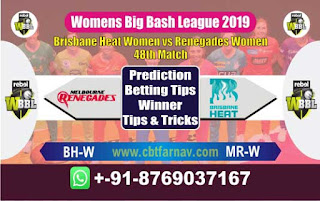 Womens Big Bash League 2019 Renegades vs Brisbane 48th Match Prediction Today Reports