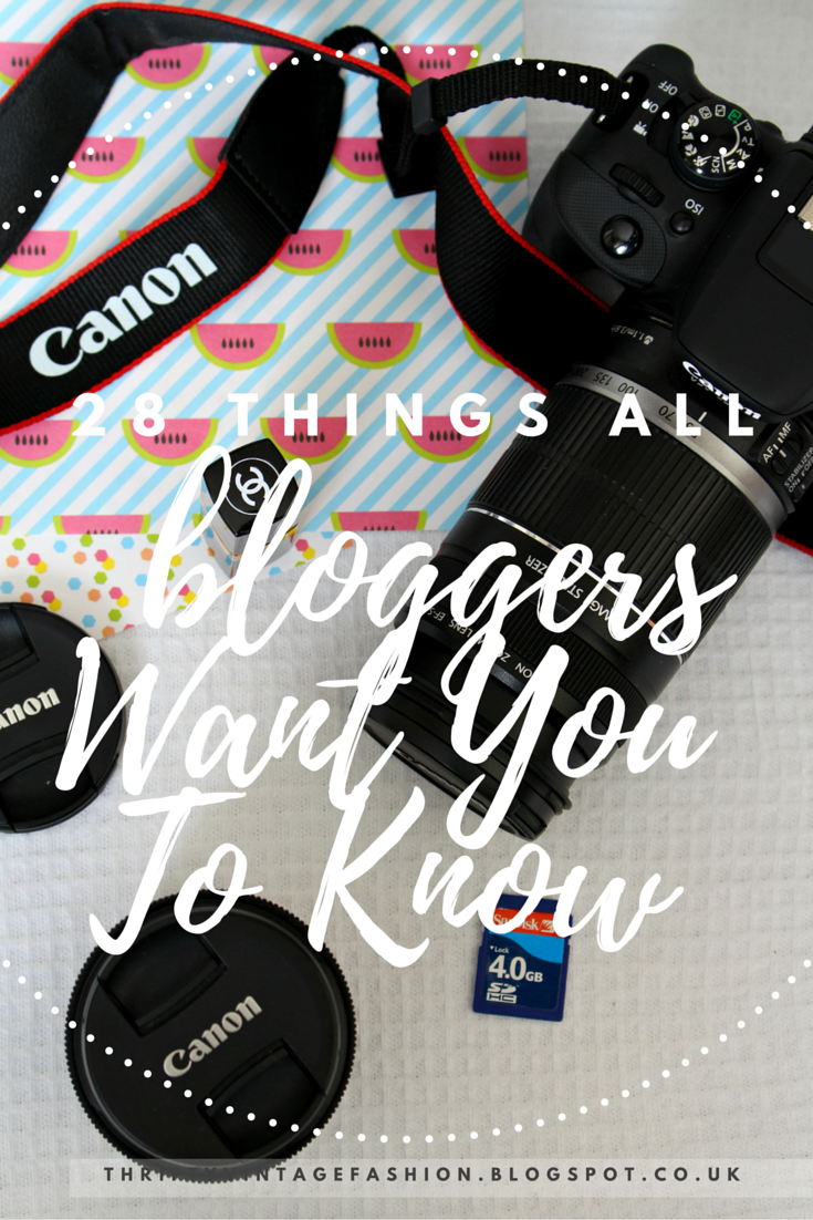 28 Things All bloggers Want You To Know blogging UK lifestyle