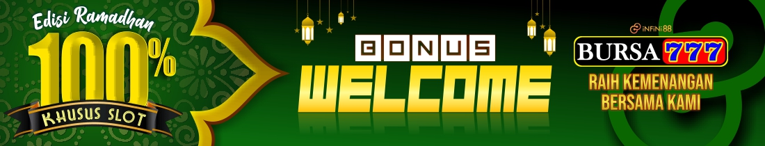Welcome Bonus 100% Edisi Ramadhan