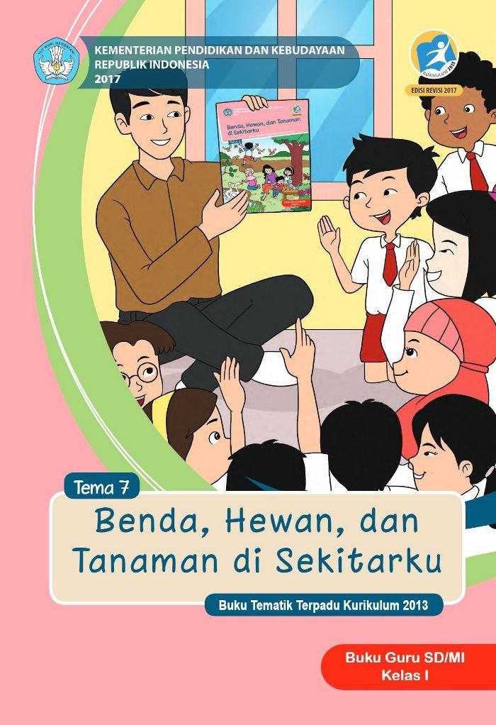Buku Guru Tematik SD Kelas I Tema 7 Benda, Hewan, dan Tanaman di Sekitarku