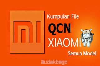Kumpulan File QCN Xiaomi Semua Model - Tested