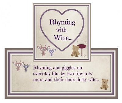 Blog header: Rhyming with wine inside a heart. Tagline: Rhyming and giggles on everyday life by two tiny tots mum and their dad's dotty wife...