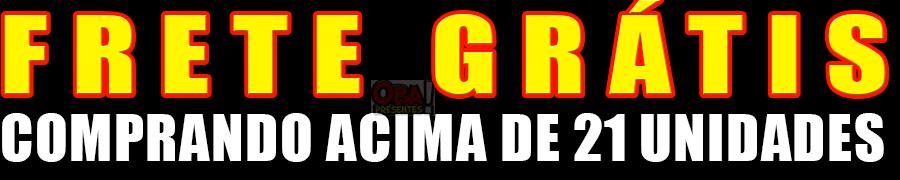FRETE GRATIS ACIMA DE 21 UNIDADES