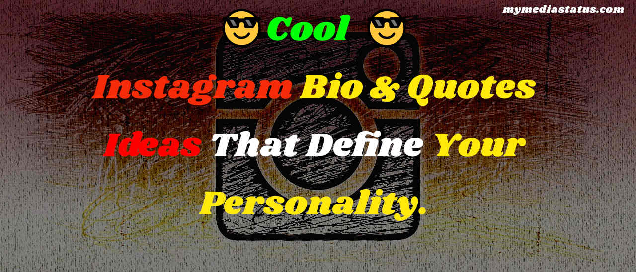 Cool Instagram Bio Quotes & Caption Ideas for Your Personality.