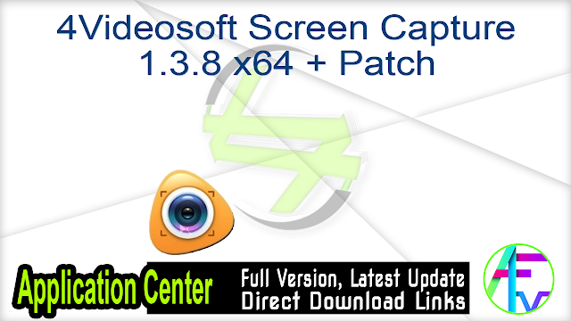 4Videosoft Screen Capture 1.3.8 x64 + Patch