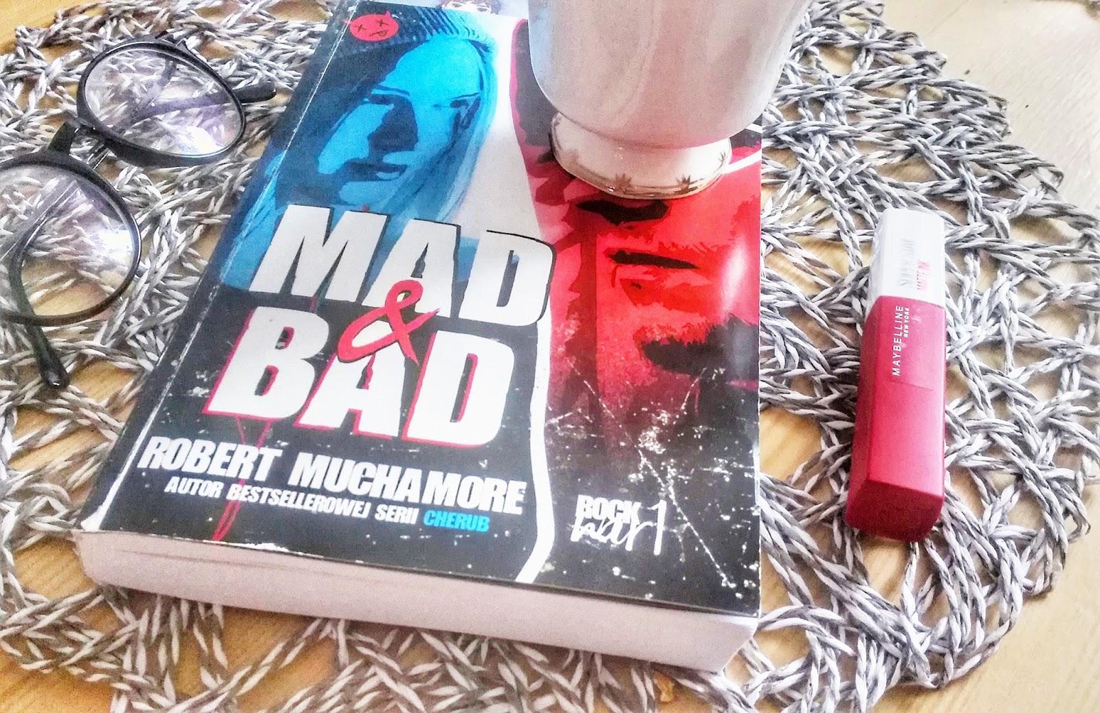 Mad & Bad Robert Muchamore- recenzja przedpremierowa