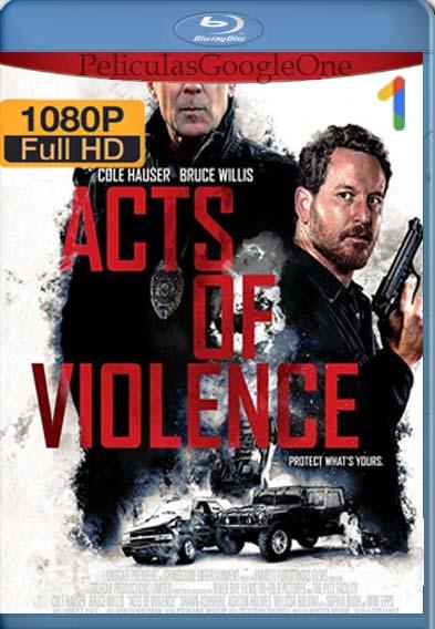 Actos De Violencia[2018] [1080p BRrip] [Latino-Inglés] [GoogleDrive] LaChapelHD