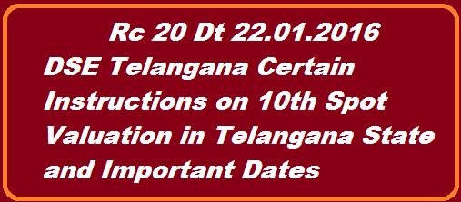 Govt of Telangana, Director of Govt. Examinations Telangana has sent the Rc.No.20,Dated: 22-02-2016 to all DEOs on SSC Public Examinations March 2016, Conduct of Spot valuation, Appointment of examiners and Certain instructions have been given on this regarding. DGE has informed, the SSC/10th class Public Examinations March 2016 are scheduled to be conducted from 21-03-2016 to 09-04-2016 and the Spot Valuation of the SSC Public Examinations(Annual Exams) March 2016 is scheduled to be conducted from 11-04-2016 to 25-04-2016 both days inclusive for 15 days continuously in a single spell throughout the state in (11) spot valuation centers situated in 10 district head quarters. http://www.tsteachers.in/2016/02/ts-rc-20-dse-telangana-certain-instructions-on-10th-spot-valuation.html