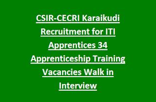 CSIR-CECRI Karaikudi Recruitment for ITI Apprentices 34 Apprenticeship Training Vacancies Walk in Interview