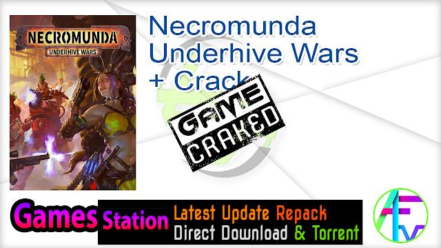 Necromunda Underhive Wars + Crack