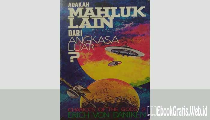 Ebook Adakah Makhluk Lain Dari Angkasa Luar (Chariots of the gods)