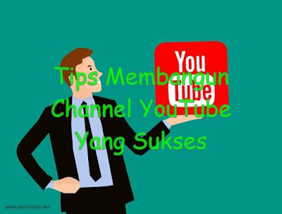 Tips Membangun Channel YouTube yang Sukses
