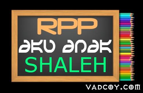 RPP PAI Kelas 4 Semester 1 Tahun 2021/2022, Materi Aku Anak Shalih